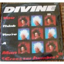 DIVINE, (YOU THINK YOÚRE A MAN), SELLADO, MUSICA DISCO