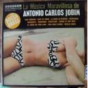 ANTONIO CARLOS JOBIM, LA MUSICA MARAVILLOSA, BRASIL
