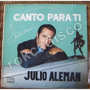 JULIO ALEMAN  LP 12´,(CANTO PARA TI) HECHO EN MÉXICO. POP MEXICANO