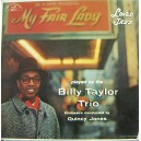 BILLY TAYLOR TRIO, (MY FAIR LADY LOVES JAZZ)